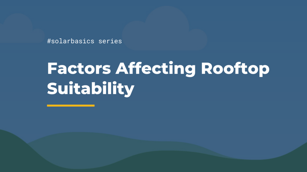 #solarbasics series factors affecting rooftop suitability